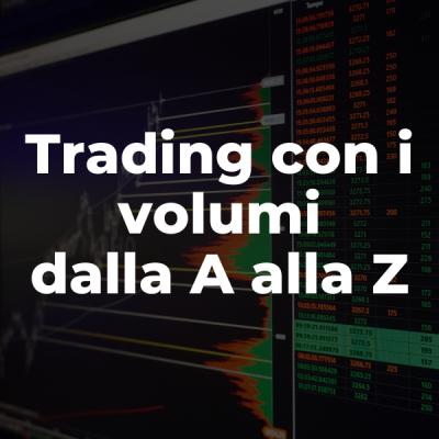 Corso di Trading con i Volumi dalla A alla Z